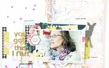 Traditional Mixed Media Layout | You Got This feat. Maggie Holmes Bloom