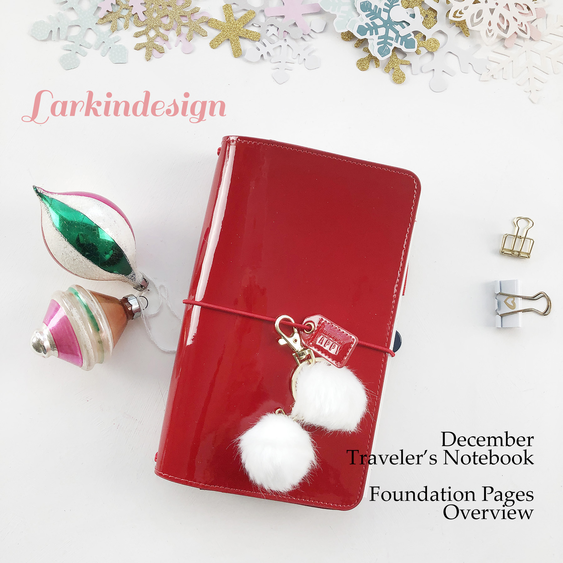 Larkindesign Documenting December In A Traveler's Notebook 2018 | Foundation Pages RoundUp