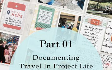 Larkindesign Documenting Travel In Project Life | Part 01