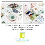 Larkindesign In My Pocket Kids Album Edition Memory Keeping Class