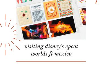 Larkindesign Disney 2020 Scrapbook Album Project | Epcot Worlds Mexico