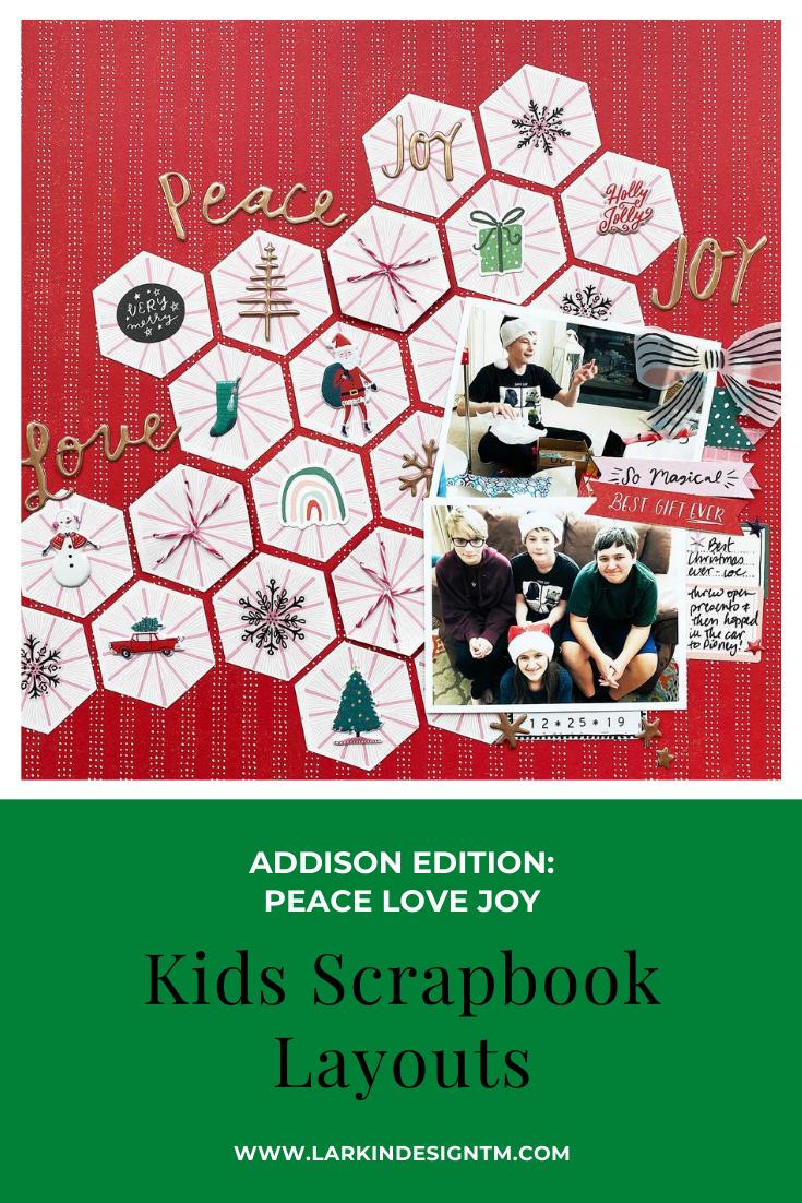Kids Scrapbook Album Projects | Addison Edition Peace Love Joy