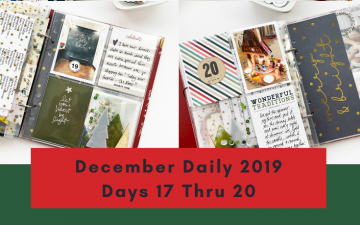 Larkindesign December Daily 2019 Days 17 Thru 20 Ft. Felicity Jane & Ali Edwards